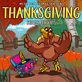 Thanksgiving Songs for Kids (Music Box Lullaby Versions) van Melody the Music Box