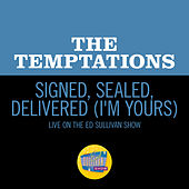 Signed, Sealed, Delivered (I'm Yours) (Live On The Ed Sullivan Show, January 31, 1971) by The Temptations