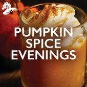 Pumpkin Spice Evenings by Various Artists