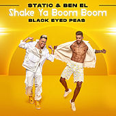Shake Ya Boom Boom by Static & Ben El & Black Eyed Peas