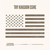 Thy Kingdom Come by Rita Springer