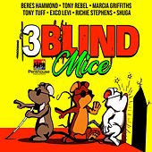 3 Blind Mice Riddim by Various Artists