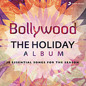 Bollywood: the Holiday Album de Various Artists