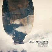 On an Adventure: Atmospheric Soundtracks Collection by Various Artists