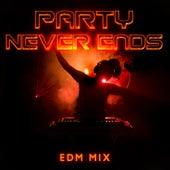 Party Never Ends: EDM Mix de Various Artists