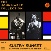 The John Harle Collection Vol. 1: Sultry Sunset (Saxophone and Piano Duos 1996-2016) von John Harle