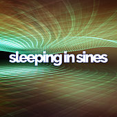 Sleeping in Sines by Deep Sleep Music Academy