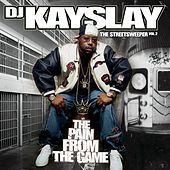 The Streetsweeper Vol. 2 - The Pain From The Game von DJ Kayslay