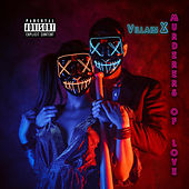 Murderers of Love by Villain X