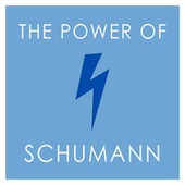 The Power of Schumann de Robert Schumann