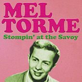 Mel Tormé Stompin' At the Savoy von Various Artists
