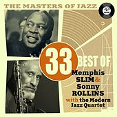 The Masters of Jazz: 33 Best of Memphis Slim & Sonny Rollins With the Modern Jazz Quartet by Various Artists