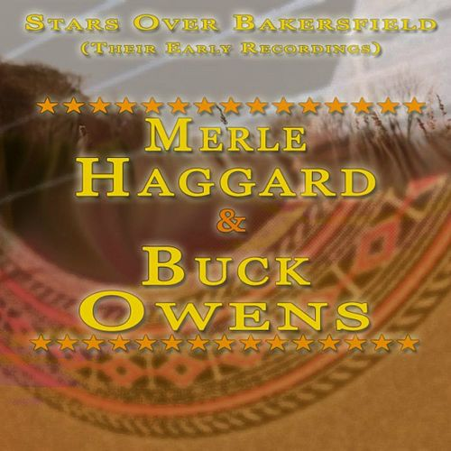 Stars Over Bakersfield (Their Early Recordings) by Merle Haggard