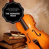 The Workers' Train von Cab Calloway, Pete Brown, Woody Herman, Lucky Millinder