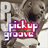 Pickup Groove (Feat. Ron Haynes) - Single by PJ