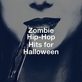 Zombie Hip-Hop Hits for Halloween by Fresh Beat MCs, Graham Blvd, Platinum Deluxe, Bling Bling Bros, Tough Rhymes, Regina Avenue, 2Glory, Miami Beatz, Countdown Mix-Masters, Sister Nation, Blue Suede Daddys, Groovy-G, Movie Sounds Unlimited