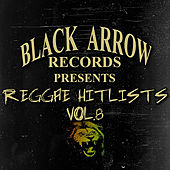 Black Arrow Records Presents Reggae Hitlists Vol.8 de Various Artists