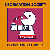 Energize! Classic Remixes, Vol. 1 by Information Society