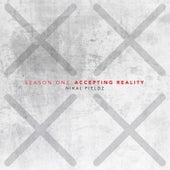 Accepting Reality (Season One) by Nikal Fieldz