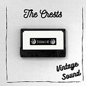 The Crests - Vintage Sound by The Crests
