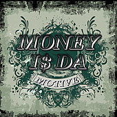 Money is the motive de Various Artists
