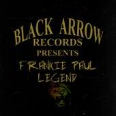 Black Arrow Presents Frankie Paul Legend by Frankie Paul