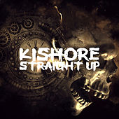 Straight Up by Kishore