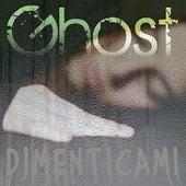 Dimenticami von Ghost