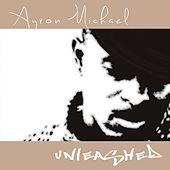 Unleashed by Ayron Michael