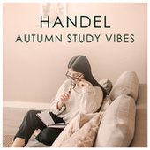 Handel Autumn Study Vibes by George Frideric Handel