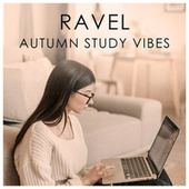 Ravel Autumn Study Vibes by Maurice Ravel