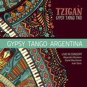 Gypsy Tango Argentina (Live in Concert) by Tzigan