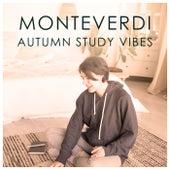 Monteverdi Autumn Study Vibes by Claudio Monteverdi