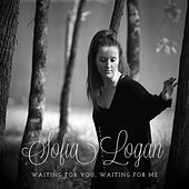 Waiting for You, Waiting for Me by Sofia Logan