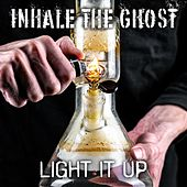 Light It Up by Inhale the Ghost