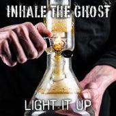 Light It Up de Inhale the Ghost