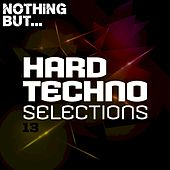 Nothing But... Hard Techno Selections, Vol. 13 by Various Artists