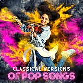 Classical Versions of Pop Songs by Various Artists