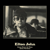 Come Down In Time (Jazz Version) van Elton John