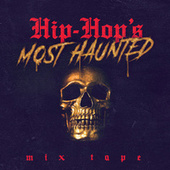 Hip-Hop's Most Haunted by Various Artists