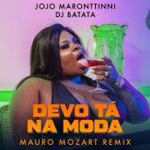 Devo Tá Na Moda (Mauro Mozart Remix) by Jojo Maronttinni