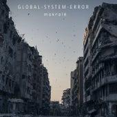 GLOBAL - SYSTEM - ERROR by Mokroïé