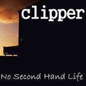 No Second Hand Life de Clipper