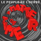 A Matter Of Time de Le Peuple de L'Herbe