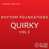 Rhythm Foundations - Quirky, Vol. 2 by Various Artists