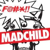 F*ck Madchild by Madchild