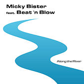 Along the River by Micky Bister