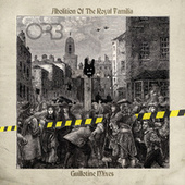 Abolition of the Royal Familia (Guillotine Mixes) by The Orb