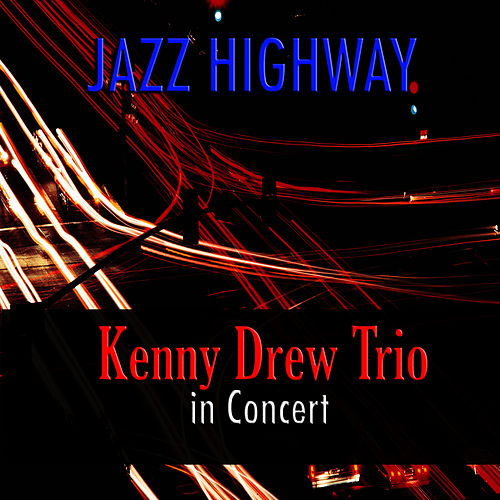 Jazz Highway: Kenny Drew Trio in Concert by Kenny Drew