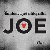 Happiness Is Just a Thing Called Joe by Cher